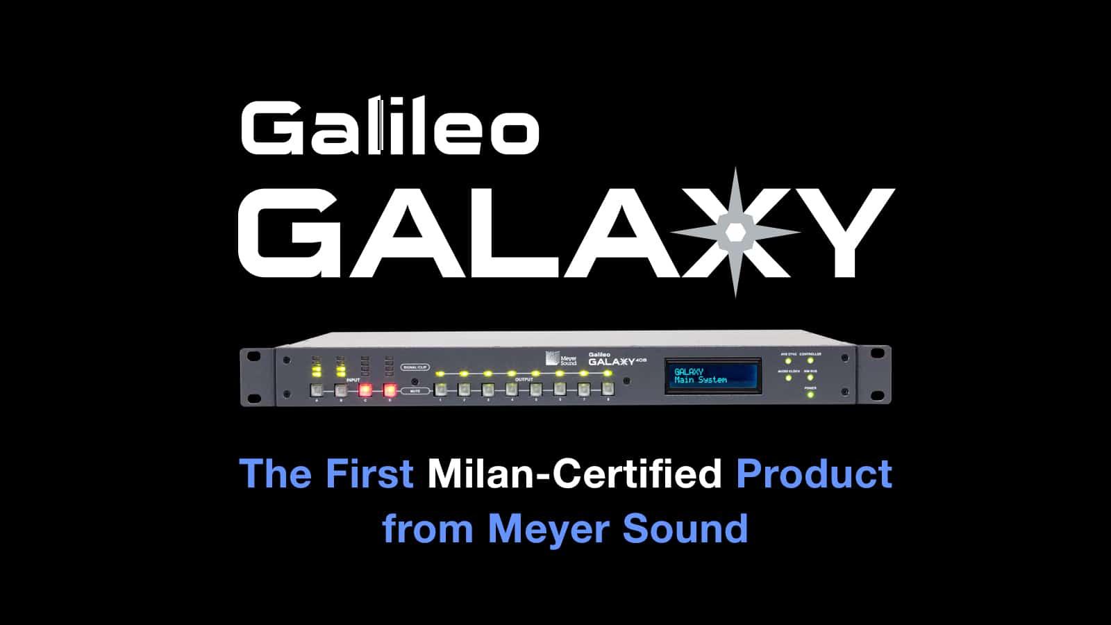 Galileo GALAXY Milan Certification   Meyer Sound
